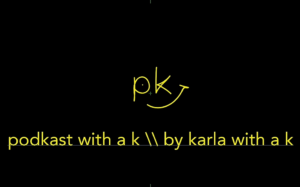 Karla with a K